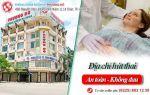 Quy trình và địa chỉ hút thai ở Quảng Ninh nhanh chóng, không đau