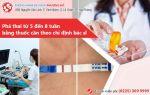 Tư vấn phá thai từ 5 đến 8 tuần bằng thuốc an toàn, hiệu quả