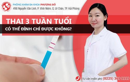 Phá thai 3 tuần có được không? Phương pháp bỏ thai 3 tuần an toàn